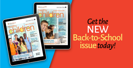HealthyChildren E-Magazine - Get the Latest Issue!
